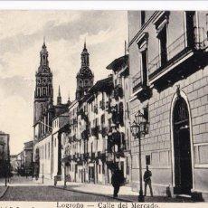 Postales: LOGROÑO, CALLE DEL MERCADO. ED. LIBRERIA DE LA RIOJA. CIRCULADA EN 1908. Lote 243449820