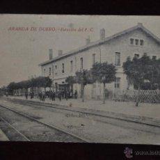Postales: ANTIGUA POSTAL DE ESTACIÓN DEL FERROCARRIL. ARANDA DE DUERO. ESCRITA Y CIRCULADA. Lote 41000285