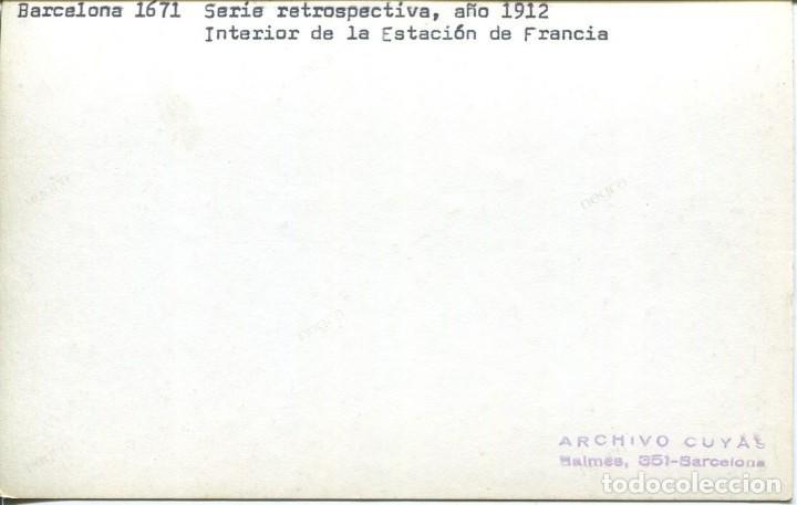 Postales: BARCELONA-INTERIOR DE LA ESTACIÓN DE FRANCIA-1912-FOTOGRÁFICA CUYAS - Foto 2 - 138928090