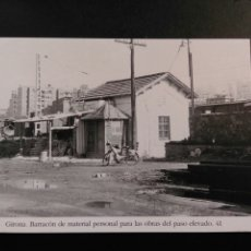 Postales: GIRONA BARRACON DE MATERIAL PERSONAL PARA LAS OBRAS DEL PASO ELEVADO 41. Lote 200746346