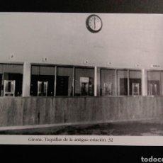 Postales: GIRONA TAQUILLAS DE LA ANTIGUA ESTACION 32. Lote 200752560