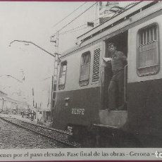Postales: TRENES POR EL PASEO ELEVADO FASE FINAL DE LAS OBRAS GERONA GIRONA RENFE. Lote 206875766