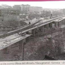 Postales: CONSTRUCCION ESTACION NUEVA OBRAS DEL PASO ELEVADO GERONA GIRONA. Lote 207477455