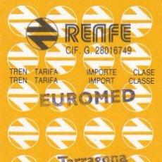 Postales: BILLETE DE RENFE EUROMED TARRAGONA BARCELONA 150 AÑOS COMEM0RATIVO AÑO 2004. Lote 212895082