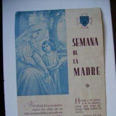 Postales: SEMANA DE LA MADRE,OBSEQUIO ESPIRITUAL DE LOS NIÑOS ASUS MADRES, AÑOS 30. Lote 27576936