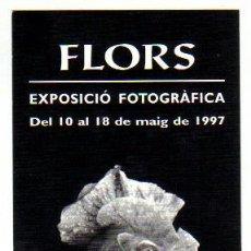 Postales: TARJETA POSTAL EXPOSICIÓN FOTOGRÀFICA FLORS 1.997. Lote 23689840