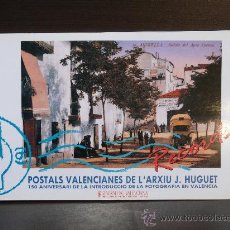 Postales: POSTALS VALENCIANES DE L' ARXIU J. HUGET. 150 ANIVERSARIO DE LA INTRODUCCION DE LA FOTOGRAFIA ....... Lote 27316639
