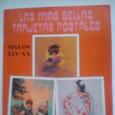 Postales: LAS MÁS BELLAS TARJETAS POSTALES SIGLOS XIX-XX. ED /. Lote 48824325