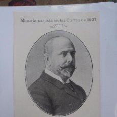 Postales: MINORÍA CARLISTA EN LAS CORTES DE 1907 - D. JOSÉ DE SUELVES MONTACUT- MARQUES DE TAMARIT . Lote 52986712