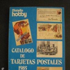 Postales: CATALOGO TARJETAS POSTALES ANTIGUAS - 1985- FILATELIA HOBBY - (V-7849). Lote 69390209