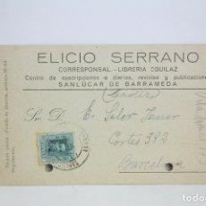 Postales: TARJETA POSTAL COMERCIAL - ELICIO SERRANO - LIBREÍA EGUILAZ - SANLÚCAR DE BARRAMEDA - AÑO 1928. Lote 108864148