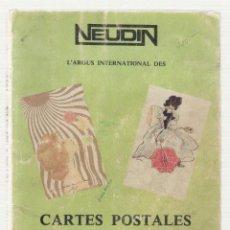 Postales: NUMULITE L0610 NEUDIN L'ARGUS INTERNATIONAL DES CARTES POSTALES 1977 CARTA POSTAL CARTAS POSTALES. Lote 144538358