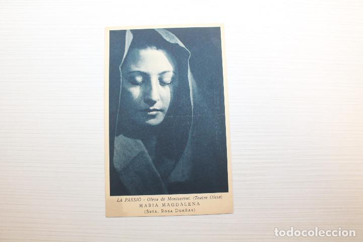 POSTAL LA PASSIÓ, OLESA DE MONTSERRAT, MARIA MAGDALENA, SRTA. ROSA DUEÑAS (Postales - Varios)