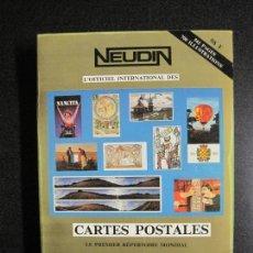 Postales: NEUDIN-LIBRO CATALOGO TARJETAS POSTALES-1984-VER FOTOS-(V-17.178). Lote 165676758