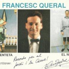 Postales: FRANCESC QUERAL. AUTÓGRAFO, FIRMA. FOTOGRAFÍA DEDICADA. BUEN ESTADO. 15X10 CM. LA VICENTETA. Lote 176484260