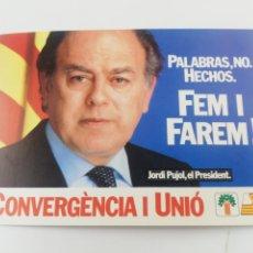 Postales: POSTAL POLITICA CONVERGENCIA I UNIO CIU JORDI PUJOL FEM I FAREM. Lote 194879323