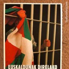 Postales: EUSKALDUNAK DIRELAKO PRESOAK EUSKAL HERRIRA!. POSTAL SIN CIRCULAR POLÍTICA VASCA (1994).. Lote 200589898