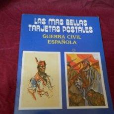 Postales: POSTALES GUERRA CIVIL ESPAÑOLA. LAS MAS BELLAS TARJETAS POSTALES. Lote 254680825