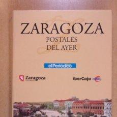 Postais: ZARAGOZA, POSTALES DEL AYER / 96 REPRODUCIONES DE POSTALES ANTIGUAS / 2014. Lote 245153220