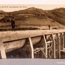 Postales: ACUEDUCTO DE SOSIS - POSTAL FOTOGRÁFICA - C. 1900. Lote 252638865