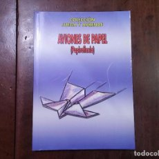 Radio Control: AVIONES DE PAPEL (PAPIROFLEXIA) - ALBERT MARK. Lote 70511699