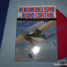 Radio Control: AEROMODELISMO DE RADIOCONTROL , GUIA PRACTICA , ROBERT T. MOTAZEDI. Lote 147577670