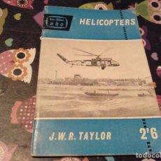 Radio Control: LIBRO EN INGLES ABC HELICOPTERS J. W. R. TAYLOR LIBRO DIFERENTE MODELOS DE HELICOPTEROS 1960. Lote 158955362