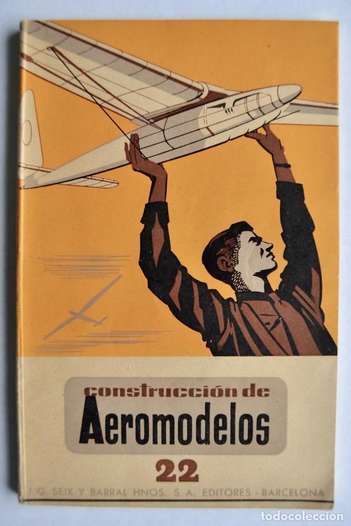 CONSTRUCCIÓN DE AEROMODELOS. SEIX BARRAL EDITORES. BARCELONA, 1943. GUÍA AEROMODELISMO (Juguetes - Modelismo y Radiocontrol - Radiocontrol - Aviones y Helicópteros)