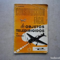 Radio Control: CONSTRUCCIÓN FÁCIL DE OBJETOS TELEDIRIGIDOS CON TRANSISTORES. Lote 256013550