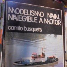 Radio Control: MODELISMO NAVAL NAVEGABLE A MOTOR - CAMILO BUSQUETS - PICAZO - 1977 - ENVIO GRATIS - STOCK TIENDA. Lote 110924939