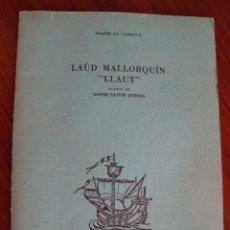 Radiocommande: LAÚD MALLORQUÍN. LLAUT DE MALLORCA. PLANOS XAVIER PASTOR. BORRAS EDICIONES, 1978.. Lote 167661012