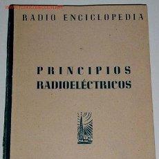 Radios antiguas: RADIO ENCICLOPEDIA. VOL I PRINCIPIOS RADIOELECTRICOS.. Lote 26947780