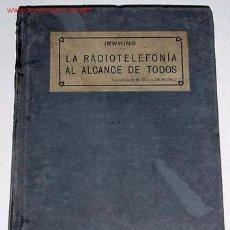 Radios antiguas: ANTIGUO LIBRO DE RADIO - LA RADIOTELEFONIA AL ALCANCE DE TODOS - 1900. Lote 26919689