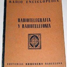 Radios antiguas: RADIOTELEGRAFIA Y RADIOTELEFONIA - 1944 - ESQUEMAS. Lote 25897738