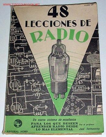 SUSMANSCKY, JOSÉ - 48 LECCIONES DE RADIO. TOMO IV - 1950 (Radios, Gramófonos, Grabadoras y Otros - Catálogos, Publicidad y Libros de Radio)