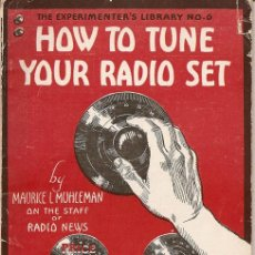 Radios antiguas: HOW TO TUNE YOUR RADIO SET / MAURICE L. MUHLEMAN. Lote 21305410