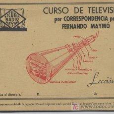 Radios antiguas: CUADERNO CURSO DE TELEVISION POR CORRESPONDENCIA - RADIO MAYMÓ, CON ILUSTRACIONES. Lote 27589550