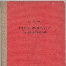 Radios antiguas - CURSO COMPLETO DE TELEVISION A . LAGOMA 1952 - 10565168