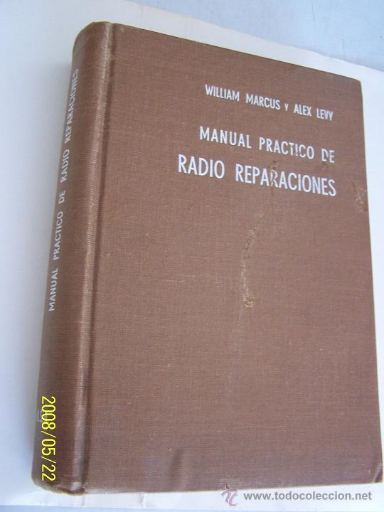Radios antiguas: MANUAL PRÁCTICO DE RADIO REPARACIONES-WILLIAM MARCUS Y ALEX LEVY-1960-TRA: ADOLFO DE MARCO. - Foto 8 - 23827404