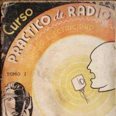 Radios antiguas: CURSO PRACTICO DE RADIO, TOMO I- RADIO ELECTRICIDAD. ( 1938), POR GREENWOOD, W.. Lote 18486532