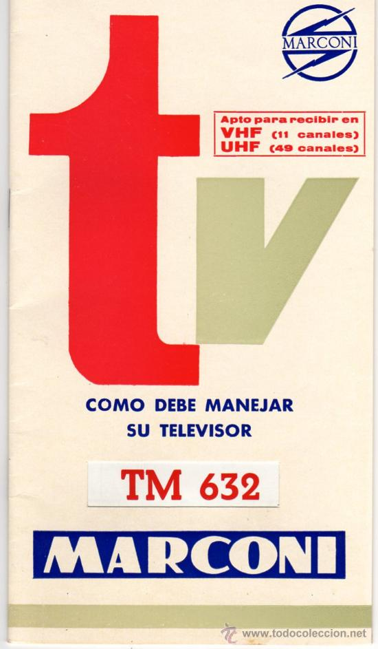 MANUAL DE INSTRUCCIONES TV MARCONI AÑOS 60 (Radios, Gramófonos, Grabadoras y Otros - Catálogos, Publicidad y Libros de Radio)