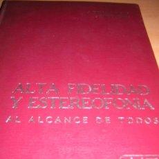 Radios antiguas: ALTA FIDELIDAD Y ESTEREOFONIA (AL ALCANCE DE TODOS )AÑOS 60 CON 100 CIRCUITOS . Lote 20287305