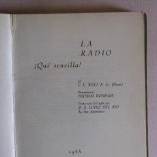 Radios antiguas: LA RADIO ¡ QUE SENCILLA ! POR C. L. BOLTZ B. SC. (HONS.), PARANINFO, MADRID, AÑO 1966.. Lote 27407740