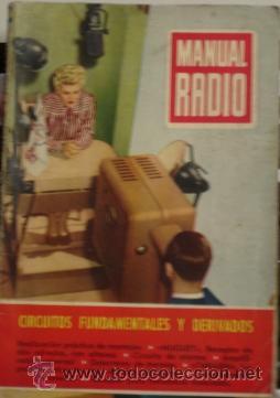 MANUAL RADIO - CIRCUITOS FUNDAMENTALES Y DERIVADOS (Radios, Gramófonos, Grabadoras y Otros - Catálogos, Publicidad y Libros de Radio)