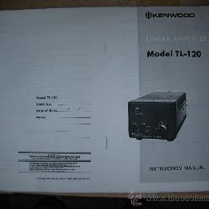 Radios antiguas: MANUAL LINEAR AMPLIFIER KENWOOD MODEL TL-120 - ENVIO GRATIS A ESPAÑA. Lote 24437777