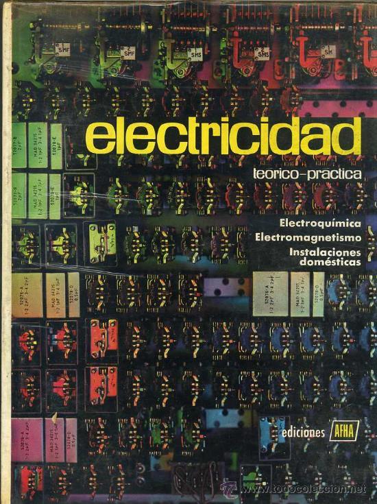 ELECTRICIDAD AFHA II : ELECTROQUÍMICA, ELECTROMAGNETISMO, INSTALACIONES DOMÉSTICAS(1965) (Radios, Gramófonos, Grabadoras y Otros - Catálogos, Publicidad y Libros de Radio)