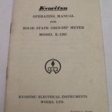 Radios antiguas: KYORITSU - MANUAL DE INSTRUCCIONES PARA SOLID STATE GRID - DIP METER - MODELO K - 126 C. Lote 27365745
