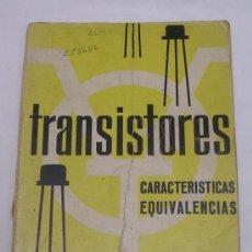 Radios antiguas: TRANSISTORES - CARACTERÍSTICAS - EQUIVALENCIAS - JOSÉ ORIOL AVILA MONTESÓ - CEDEL - 1968. Lote 27374285