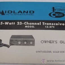 Radios antiguas: EMISORA MIDLAND INTERNATIONAL 13 - 872 - MANUAL DE INSTRUCCIONES - . Lote 27375079