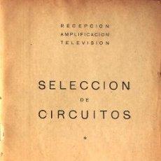 Radios antiguas: SELECCION DE CIRCUITOS DE RADIOS Y AMPLIFICADORES ANTIGUOS A VALVULAS, 1952.. Lote 27475665